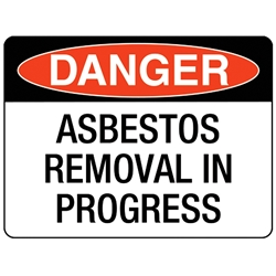 Asbestos Removal In Progress 600x450mm Metal Sign 226LM