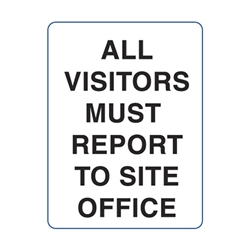 All Visitors Must Report Site Office Corflute Sign 600x450mm