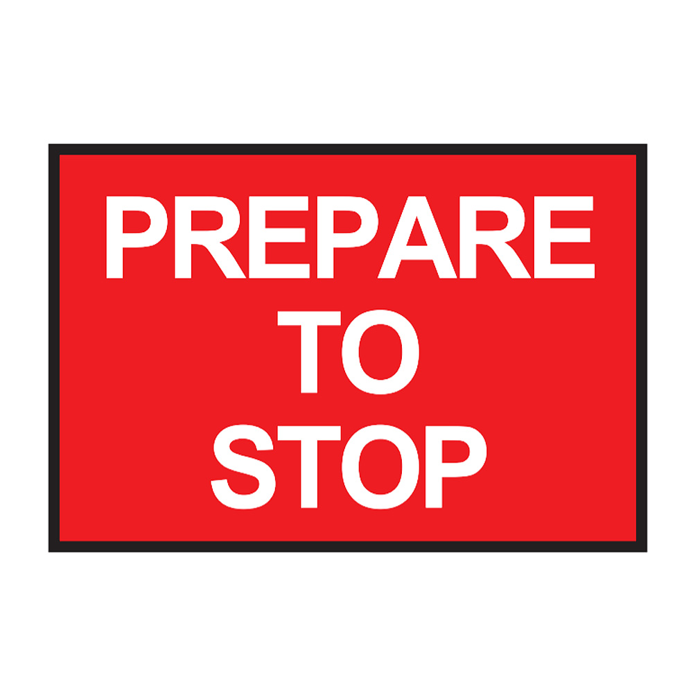 Prepare To Stop Boxed Edge Class 1 Reflective 900x600mm Traffic Sign T1-18A