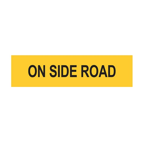 On Side Road 1200x300mm Multi-Message Sign CT284-37-12X3