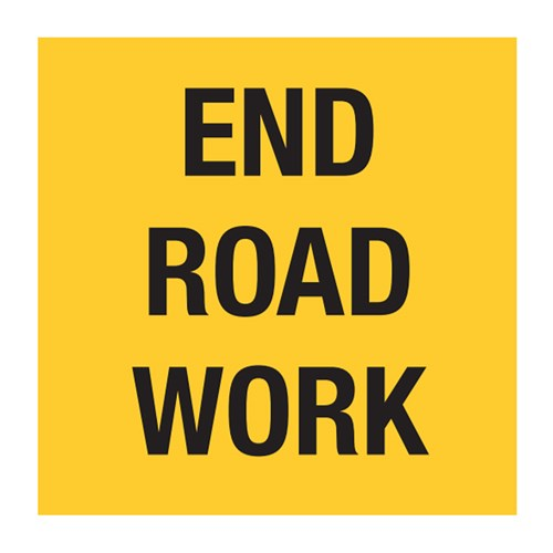 End Road Work 600x600mm Multi-Message Sign CT284-29H