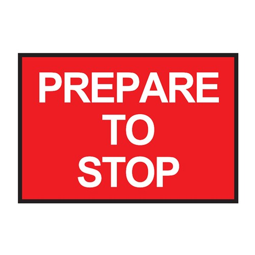 Prepare To Stop 900x600mm Boxed Edge Sign T1-18A