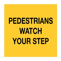 Pedestrians Watch Your Step 600 x 600mm Multi-Message Sign