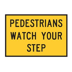 Pedestrians Watch Your Step  Boxed Edge Sign 900 x 600