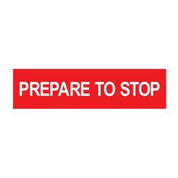 Prepare To Stop 1200x300mm Multi-Message Sign CT284-15H