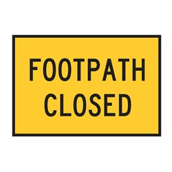Footpath Closed 900x600mm Boxed Edge Sign T-FPATHCL