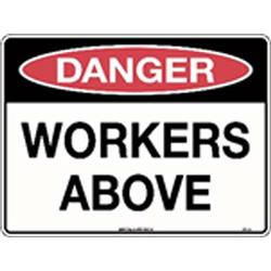 Danger Workers Above Metal Sign 600x450mm